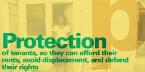 Image: Protection of tenants, so they can afford their rents. avoid displacement, and defend their rights